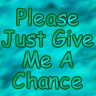 give_me_a_chance