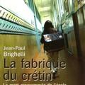 la fabrique du crétin par Jean Paul Brighelli