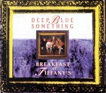 deep_blue_something___breakfast_at_tiffany_s