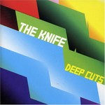 the_knife_deep_cuts