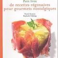 Petit_livre_de_recettes_r_gressives_pour_gourmets_nostalgiques