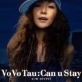 Vo_Vo_Tau___Can_u_Stay